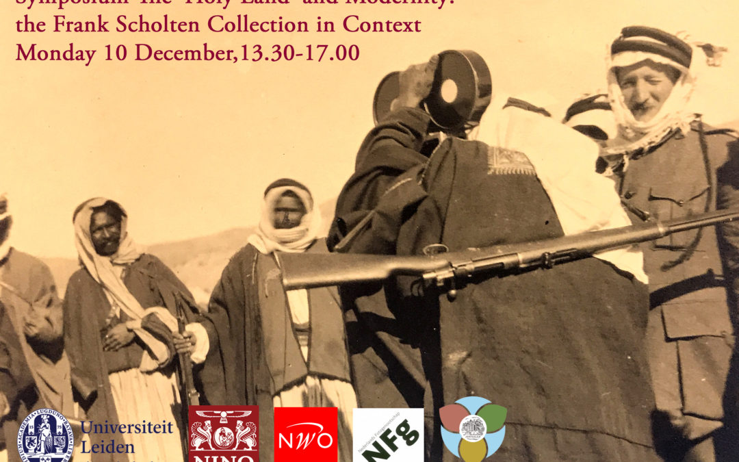 Symposium 'The 'Holy Land' and Modernity: the Frank Scholten Collection in Context'