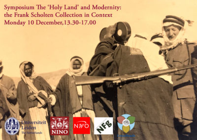 10/12/18 – Symposium The 'Holy Land' and Modernity: the Frank Scholten Collection in Context